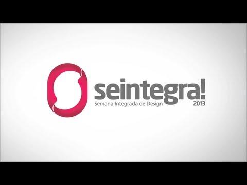seintegra! 2013 - Prêmio Tamagotchi NDesign Salvador 2013