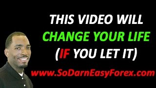 Life Changing Forex Video - So Darn Easy Forex