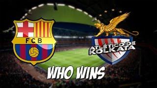 getlinkyoutube.com-FC Barcelona vs Atletico de Kolkata - Who Wins ?