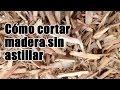 Como cortar madera sin astillar