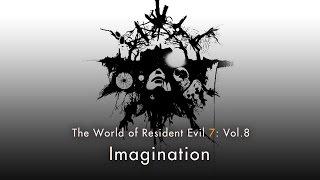 "Resident Evil 7 biohazard - Vol.8 ""Imagination"""