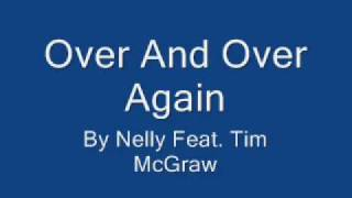 getlinkyoutube.com-Over & Over Again - Nelly Ft. Tim McGraw