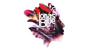 Jonas Blue   Mama (Syn Cole Remix) Ft. William Singe