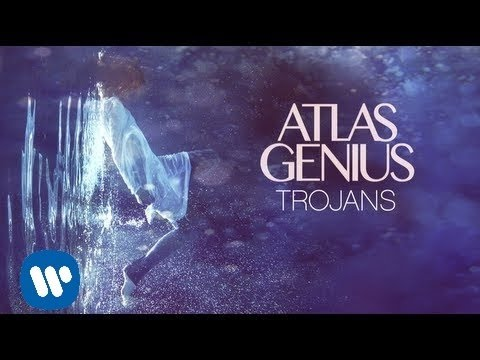 Atlas Genius - Trojans OFFICIAL