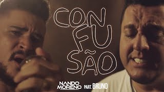 getlinkyoutube.com-Nando Moreno part. Bruno - Confusão
