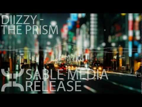 [EDM] - Diizzy - The Prism [Sable Media Release]