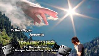 Programa Momento de Oração com o Pe Marco Antônio-Prog72
