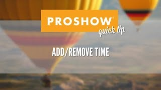 getlinkyoutube.com-How to Use the Add/Remove Time Feature in ProShow 8