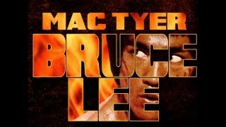 Mac Tyer - Bruce Lee