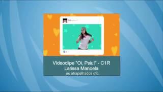 getlinkyoutube.com-Oi, psiu - Larissa manoela - C1R (clipe oficial)
