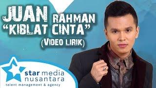 getlinkyoutube.com-Juan Rahman - Kiblat Cinta (Video Lirik)
