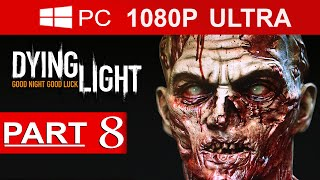 Dying Light Gameplay Walkthrough Part 8 [1080p HD MAX Settings] - No Commentary