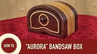 getlinkyoutube.com-How to Make a Bandsaw Box (Aurora Design)