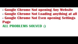 getlinkyoutube.com-Google Chrome Not Loading/Opening Any website [SOLVED] Not even opening Settings Page [SOLVED]