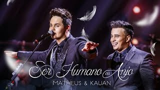 getlinkyoutube.com-Matheus & Kauan - Ser Humano ou Anjo (feat. Orquestra Villa-Lobos) - [Vídeo Oficial]