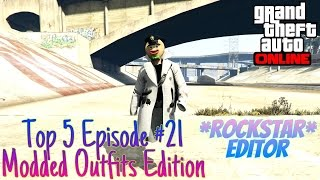 getlinkyoutube.com-GTA 5 Online - Top 5 Episode #21 (Modded Outfits Edition) *ROCKSTAR EDITOR*