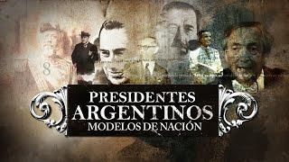 Presidentes Argentinos y Modelos de Nación