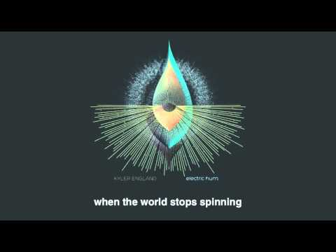 Kyler England- When The World Stops Spinning Lyrics