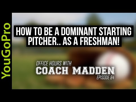 How to be a DOMINANT Starting Pitcher...as a FRESHMAN!  [Office Hours with Coach Madden] Ep.84