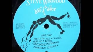 Steve Winwood.   While you see a chance . 1980.