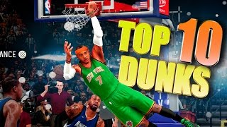 NBA 2K16 TOP 10 ALLEY OOPS, DUNKS & POSTERIZERS