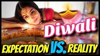 DIWALI: Expectation VS. Reality