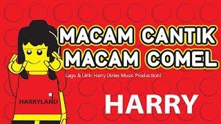 getlinkyoutube.com-Harry - Macam Cantik Macam Comel (Lirik Video)