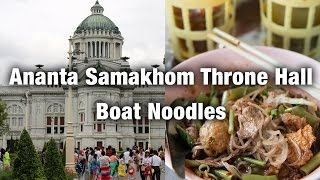 Bangkok Attractions: Ananta Samakhom Throne Hall and Thai Boat Noodles For Lunch