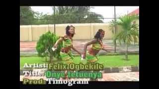 getlinkyoutube.com-Felix Ugbekile - ONYE TETUENYA