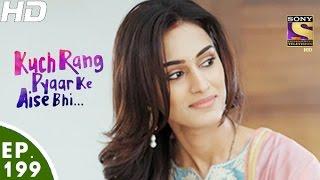 getlinkyoutube.com-Kuch Rang Pyar Ke Aise Bhi - कुछ रंग प्यार के ऐसे भी - Episode 199 - 2nd December, 2016