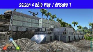 ARK Survival Evolved / Saison 4 / Ep 1 / le début du RP