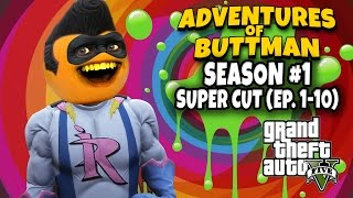 Adventures of Buttman Season #1: Supercut! [Eps 1 - 10] (Annoying Orange GTA V)