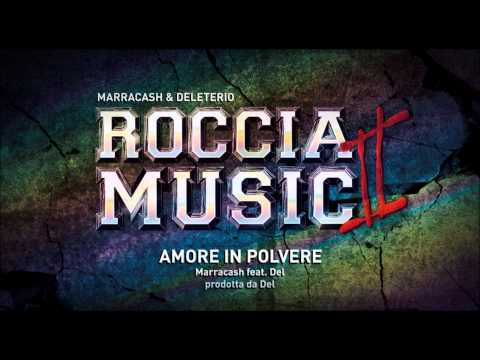 Marracash feat Deleterio - Amore in polvere (Roccia Music 2)