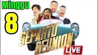 Sepahtu Reunion Live 2017   Minggu 8