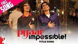 getlinkyoutube.com-Pyaar Impossible - Full Title Song