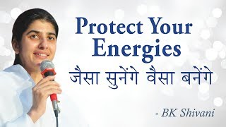 Protect Your Energies: BK Shivani (English Subtitles)