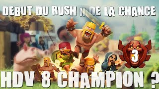 getlinkyoutube.com-HDV 8 CHAMPION ? || #3 || Début du Rush + De la chance