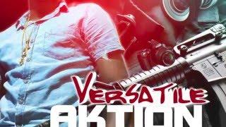 Versatile - Aktion (Tek Yuh Picture)