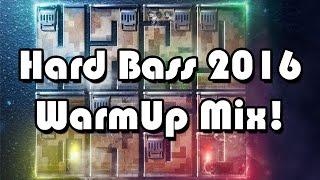 getlinkyoutube.com-Hard Bass 2016 WarmUp Mix! ALL TEAMS + LIVE ACTS!