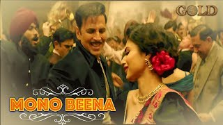 Mono Beena Gold Movie Song Coming Soon | Akshay Kumar| Mouni Roy | Gold Upcoming Latest Song width=