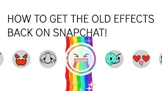 getlinkyoutube.com-HOW TO GET THE OLD SNAPCHAT EFFECTS/LENSES BACK FOR FREE! (Puking Rainbows, Robot, Demon, etc.)