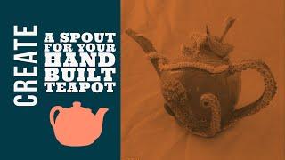 Handbuild a Teapot Spout