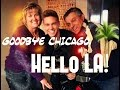 Goodbye Chicago, Hello LA!