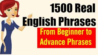 1500 Real English Phrases from Beginner to Advanced: Help You speak English naturally