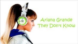 THEY DON'T KNOW - ARIANA GRANDE karaoke version ( no vocal ) lyric