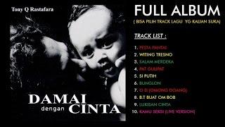 getlinkyoutube.com-Tony Q Rastafara - Damai Dengan Cinta (Full Album)