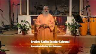Overcoming in the Last Days Conference Session 2 Sadhu Sundar Selvaraj May 2018