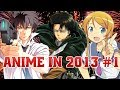 AZ: Anime in 2013 Part 1