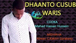 getlinkyoutube.com-DHAANTO CUSUB | WARIS | ALFANAAN MAHAD YARE | BADWEYNTA KISMAAYO | HD 2017