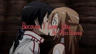 getlinkyoutube.com-Because I Love You! | AMV |